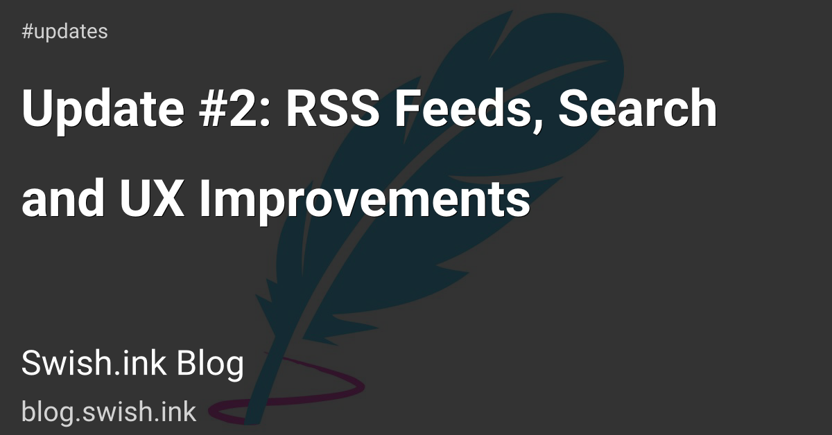 Update #2: RSS Feeds, Search and UX Improvements