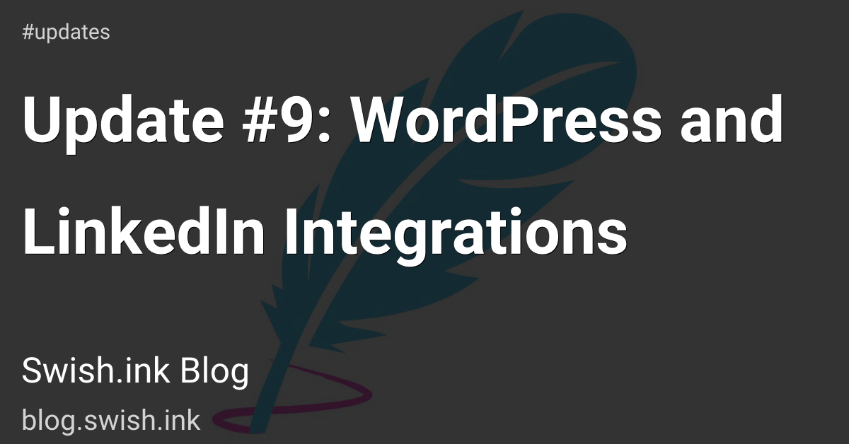 Update #9: WordPress and LinkedIn Integrations