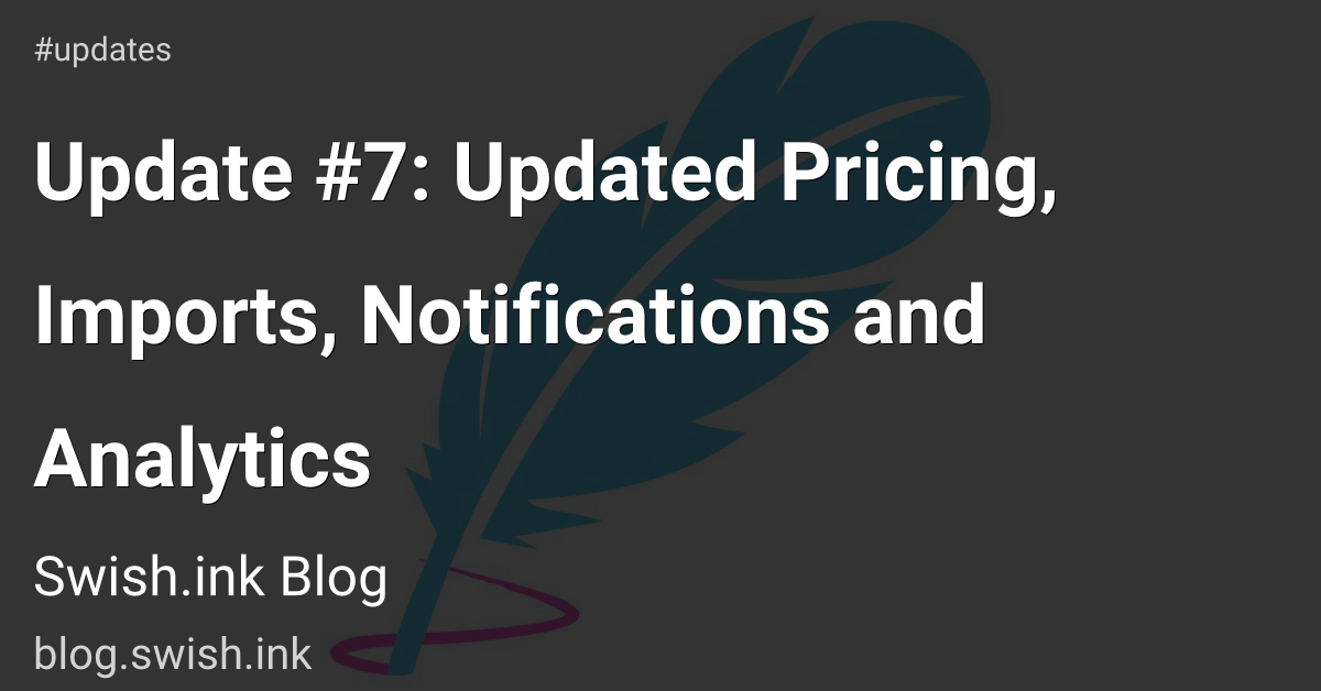 Update #7: Updated Pricing, Imports, Notifications and Analytics